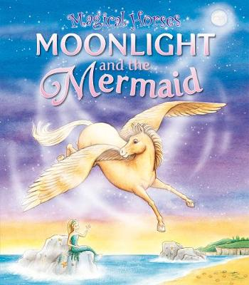 Moonlight and the Mermaid - Magical Horses (Paperback)