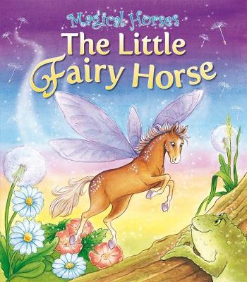 The Fairy Horse - Magical Horses (Paperback)