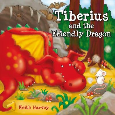 Tiberius and the Friendly Dragon - Tiberius Tales (Paperback)