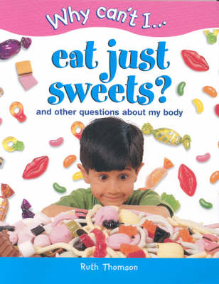 WHY CAN'T I EAT JUST SWEETS (Paperback)
