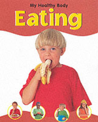 MY HEALTHY BODY EATING (Hardback)