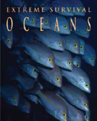 EXTREME SURVIVAL IN OCEANS (Hardback)