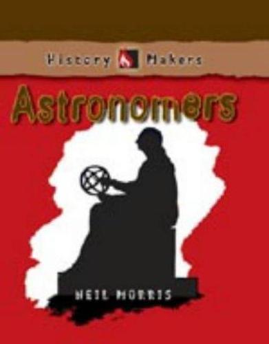 History Makers Astronomers (Hardback)