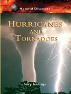Hurricanes and Tornadoes - Natural Disasters (Paperback)