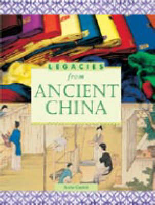 LEGACIES FROM ANCIENT CHINA (Paperback)
