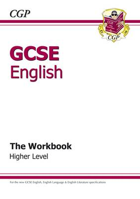 GCSE English - The Workbook Higher Level (A*-G Course) (Paperback)