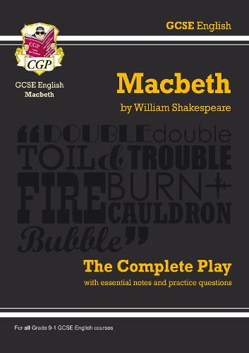 Grade 9-1 GCSE English Macbeth - The Complete Play (Paperback)