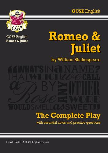 Grade 9-1 GCSE English Romeo and Juliet - The Complete Play (Paperback)