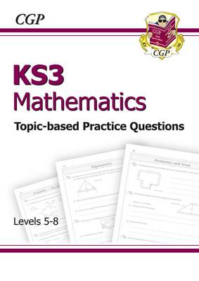 KS3 Maths Topic-Based Practice - Levels 5-8 (Paperback)