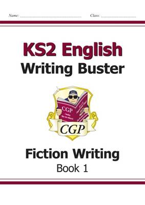 KS2 English Writing Buster - Fiction Writing - Book 1 (Paperback)