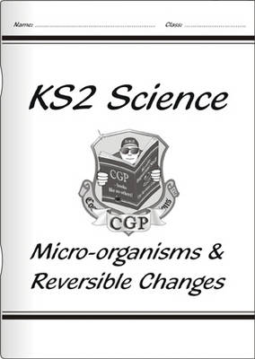 KS2 National Curriculum Science - Micro-Organisms and Reversible Changes (6B & 6D) (Paperback)