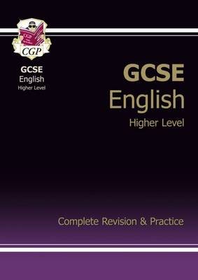 GCSE English Complete Revision & Practice - Higher (A*-G Course) (Paperback)