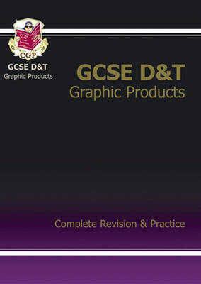GCSE Design & Technology Graphic Products Complete Revision & Practice (A*-G Course) (Paperback)