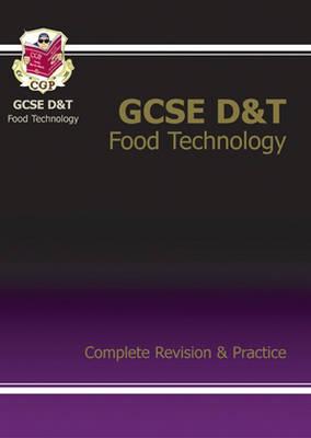 GCSE Design &Technology Food Technology Complete Revision & Practice (A*-G Course) (Paperback)