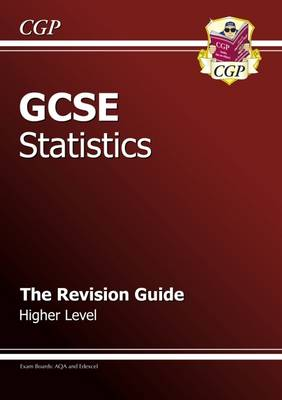 GCSE Statistics Revision Guide - Higher (A*-G Course): The Revision Guide (Paperback)