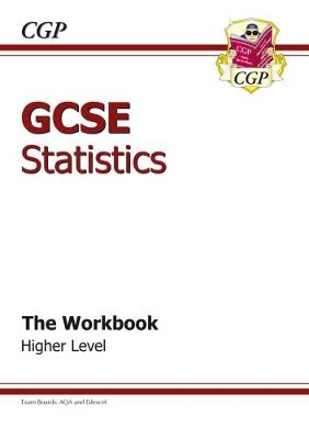 GCSE Statistics Workbook Higher (A*-G Course): The Workbook (Paperback)