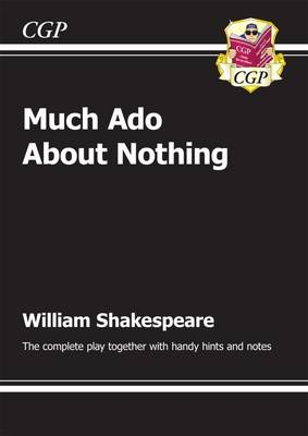 KS3 English Shakespeare Much ADO About Nothing Complete Play (with Notes): The Complete Play (Paperback)