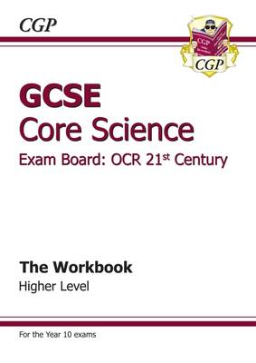 GCSE Core Science OCR 21st Century Workbook - Higher (A*-G Course) (Paperback)