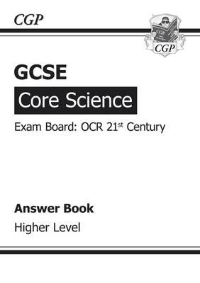 GCSE Core Science OCR 21st Century Answers (for Workbook) - Higher (A*-G Course) (Paperback)