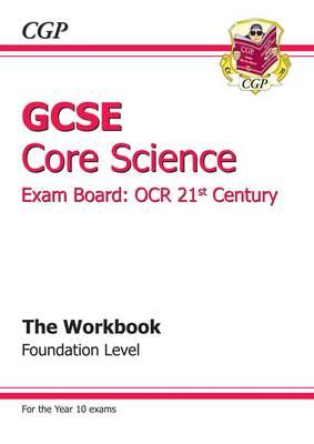 GCSE Core Science OCR 21st Century Workbook - Foundation (A*-G Course) (Paperback)