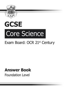 GCSE Core Science OCR 21st Century Answers (for Workbook) - Foundation (A*-G Course) (Paperback)