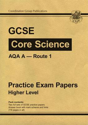 GCSE Core Science AQA A Route 1 Practice Papers - Higher (Paperback)