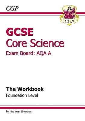 GCSE Core Science AQA A Workbook - Foundation (Paperback)