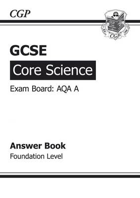 GCSE Core Science AQA A Answers (for Workbook) - Foundation (A*-G Course) (Paperback)