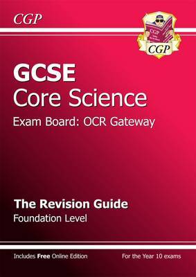 GCSE Core Science OCR Gateway Revision Guide - Foundation (with Online Edition) (A*-G Course) (Paperback)