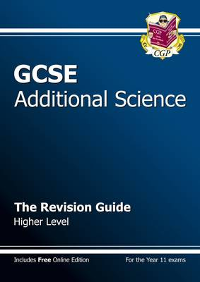 GCSE Additional Science Revision Guide - Higher (with Online Edition) (A*-G Course) (Paperback)