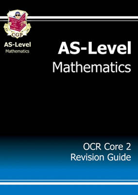 AS-Level Maths OCR Core 2 Revision Guide (Paperback)