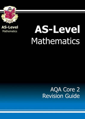 AS-Level Maths AQA Core 2 Revision Guide (Paperback)