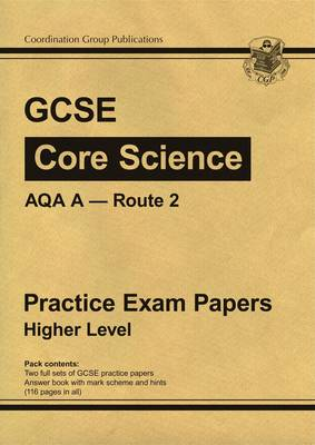 GCSE Core Science AQA A Route 2 Practice Papers - Higher (A*-G Course) (Paperback)