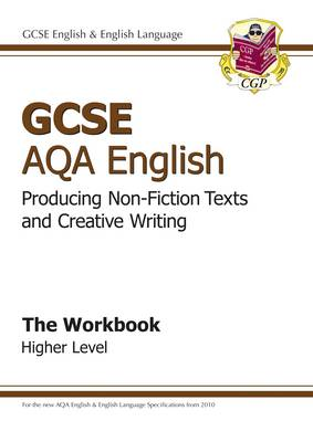 GCSE AQA Producing Non-Fiction Texts and Creative Writing Workbook - Higher (Paperback)