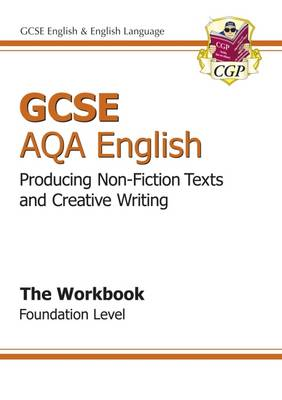 GCSE AQA Producing Non-Fiction Texts and Creative Writing Workbook - Foundation (Paperback)