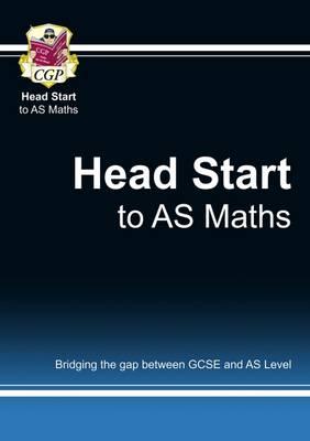 Head Start to AS Maths - Head Start S. (Paperback)
