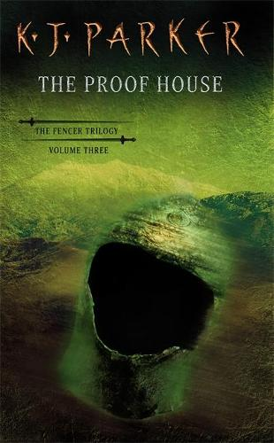 The Proof House: The Fencer Trilogy Volume 3 - Fencer Trilogy (Paperback)