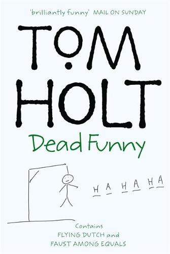 """Dead Funny: Dead Funny: Omnibus 1 """"Flying Dutch"""", """"Faust Among Equals"""" (Paperback)"""