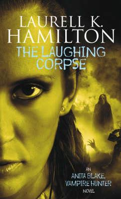 The Laughing Corpse - Anita Blake, Vampire Hunter 2 (Paperback)