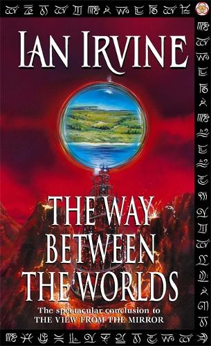 The Way Between The Worlds: The View From The Mirror, Volume Four (A Three Worlds Novel) - View from the Mirror (Paperback)