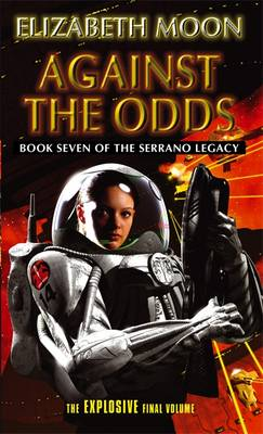 Against The Odds: Book 7: Serrano Legacy (Paperback)