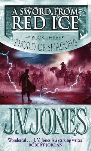A Sword From Red Ice: Book 3 of the Sword of Shadows - Sword of Shadows (Paperback)