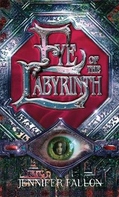 Eye Of The Labyrinth: The Second Sons Trilogy, Book Two - Second Sons Trilogy (Paperback)