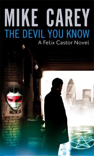 The Devil You Know: A Felix Castor Novel, vol 1 - Felix Castor Novel (Paperback)