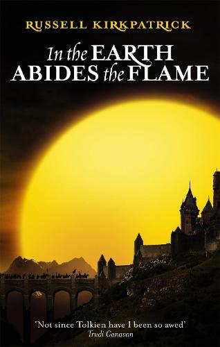 In The Earth Abides The Flame: Book Two, The Fire of Heaven Trilogy - Fire of Heaven Trilogy (Paperback)