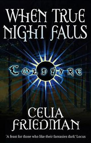 When True Night Falls: The Coldfire Trilogy: Book Two - Coldfire Trilogy (Paperback)