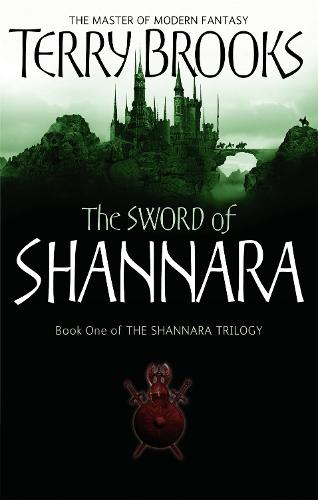 The Sword Of Shannara: The first novel of the original Shannara Trilogy - The Original Shannara Trilogy (Paperback)