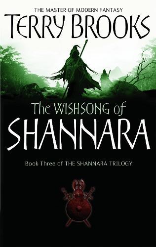 The Wishsong Of Shannara: The original Shannara Trilogy - The Original Shannara Trilogy (Paperback)
