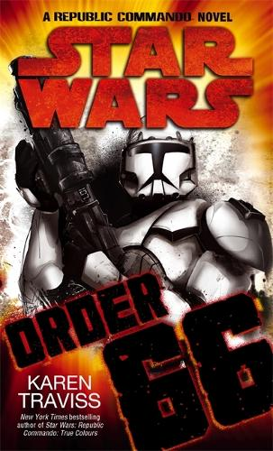 Star Wars: Order 66: A Republic Commando Novel (Paperback)