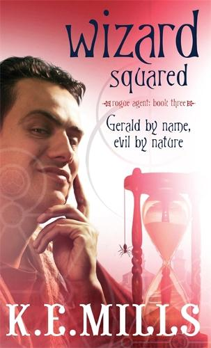 Wizard Squared: Book 3 of the Rogue Agent Novels - Rogue Agent (Paperback)